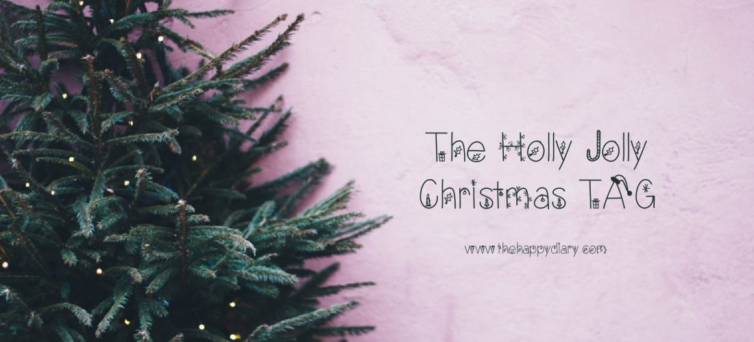 The Holly Jolly Christmas Blogger TAG