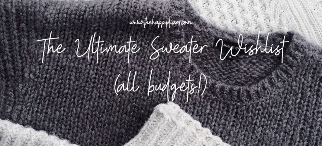 The Ultimate Sweater Wishlist (All Budgets!)